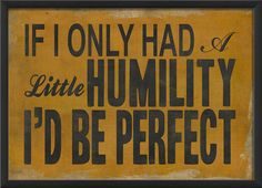 If I Only Had a Little Humility Framed Textual Art