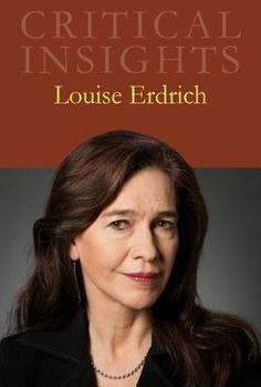 Critical Insights: Louise Erdrich