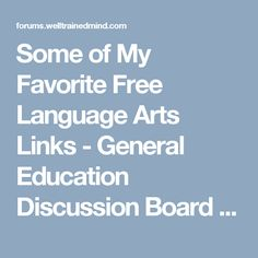 Some of My Favorite Free Language Arts Links - General Education Discussion Board - The Well-Trained Mind Community