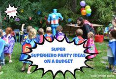 Tons of great superhero party ideas on a budget