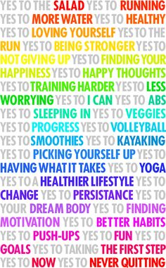 I said NO to latte and donuts today, so this is a nice reminder of all the things I can say YES to!