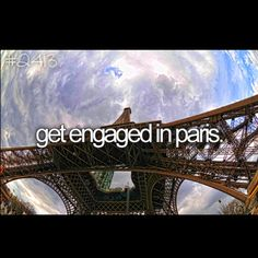 I wanna get engaged in Paris!