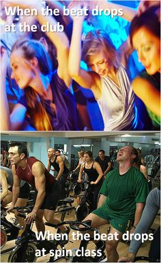 When that beat drops at spin class...