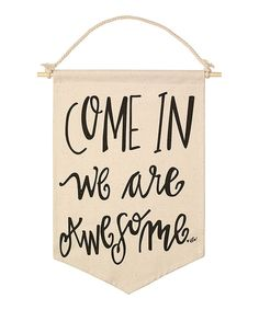 "Cream canvas banner that says ""COME IN We are Awesome."" Canvas Measures x 9 wide. Great for hanging on your front door! Salon Signs, Salon Quotes, Home Salon, New Shop, Beauty Shop, My New Room, Spa Day, Classroom Decor, Home Gifts"