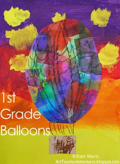 Adventures of an Art Teacher: 1st Grade Balloons.  Perfect since the annual balloon festival was this past weekend.