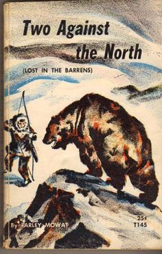 - Two Against the North by Farley Mowat Toddler Books, Childrens Books, Vintage Children's Books, Baseball, Fiction, Author, Reading, Movie Posters, Toddlers