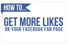 HOW TO GET MORE LIKES ON FACEBOOK FAN PAGE