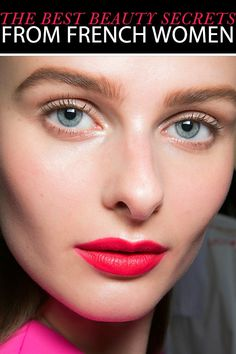 best beauty secrets from french women (who I think are always so chic  simple in their beauty)