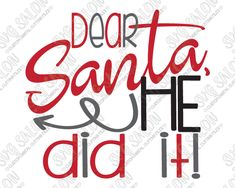 Dear Santa He Did It Cut File in SVG, EPS, DXF, JPEG, and PNG