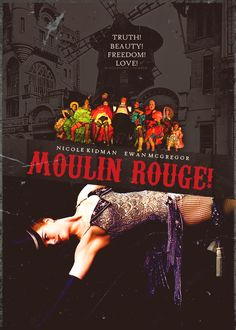 Moulin Rouge will forever be my favourite movie.