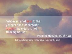 Respect the elders  Prophet Muhammmad peace be Upon him.