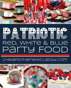 Patriotic Party Food Ideas | Cheap Is The New Classy