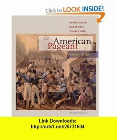 The American Pageant Volume I To 1877 (9780547166599) David M. Kennedy, Lizabeth Cohen, Thomas Bailey , ISBN-10: 0547166591  , ISBN-13: 978-0547166599 ,  , tutorials , pdf , ebook , torrent , downloads , rapidshare , filesonic , hotfile , megaupload , fileserve