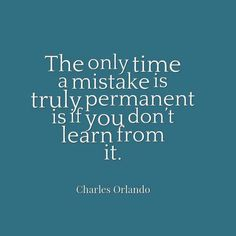 Learn from the mistake. Hard Truth, Powerful Quotes, Good Vibes Only, Mistakes, Life Lessons, Wise Words, Me Quotes, Wisdom, Thoughts