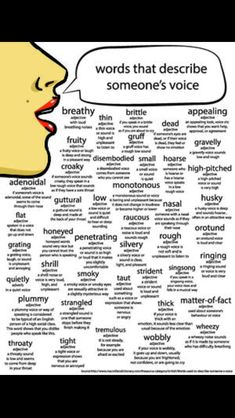 ENGLISH VOCABULARY LIST: Words that are used to describe a person's voice: a very useful tool for sign language interpreters for the Deaf & Hard of Hearing. Utilizing vocabulary such as this, we can better communicate the likeness of our Hearing clients' voices to the Deaf clients, and when we better analyze the voices we hear, we can better representing those vocal signatures with appropriate, matching signing styles.