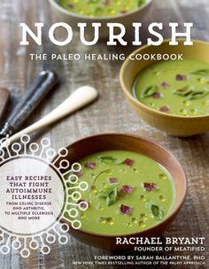 Nourish: The Paleo Healing Cookbook is now ready for pre-order and releases 03/24/15, with a foreword by Sarah Ballantyne, PHD, NYT Bestselling Author of The Paleo Approach! Get ready for over 120 delicious #AIP elimination phase recipes that your whole family will love, most of which are #whole30 friendly and #coconutfree, too!  #paleo #glutenfree #autoimmunepaleo