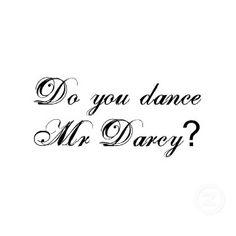"Elizabeth Bennet: ""Do you dance, Mr. Darcy?"" Mr. Darcy: ""Not if I can help it."" - Pride & Prejudice (2005)"