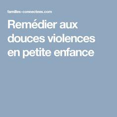 Remédier aux douces violences en petite enfance