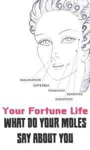 Your Fortune Life - What do your moles say about you