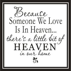 Lovely quote for the wall to honor a loved one passed                                  Love and miss you dad!!hard to believe tomorrow will make 2 yrs :(