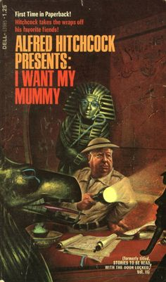 Alfred Hitchcock Presents I Want My Mummy Book Cover Art, Comic Book Covers, Book Cover Design, Pulp Fiction Book, Fiction Novels, Horror Books, Horror Comics, Satanic Art, Wild Eyes