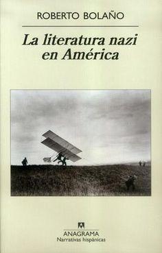 La literatura nazi en América, Roberto Bolaño