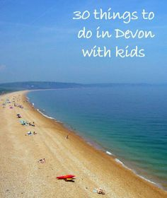30 things to do in Devon with kids