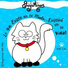 Lo que exista en tu mente... existirá en tu vida! Así es! ;) #pensamientos#gatos #mente#vida#guyuminos