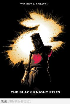 The Black Knight Rises...Monty Python style!