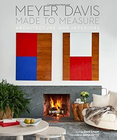 Made to Measure: MEYER DAVIS, ARCHITECTURE AND INTERIORS ...