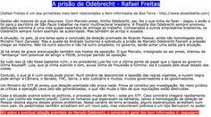 Esqueçam a Delação Premiada do Marcelo Odebrecht [Rafael Freitas: Colunista bem informado de Salvador] ➤ http://www.aloalobahia.com/notas/a-prisao-de-odebrecht ②⓪①⑤ ⓪⑥ ②② #BrazilCorruption