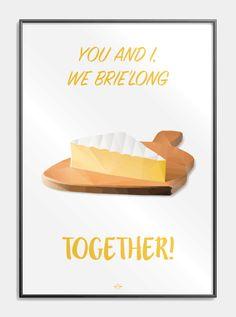 Far jokes - We brie'long together - Sjove oste plakater på Citatplakat. What Do You Meme, Funny Signs, Vintage Prints, Wise Words, Joker, Brie, Inspirational Quotes, Far, Posters