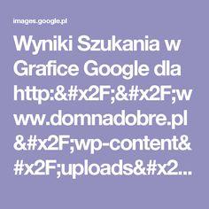Wyniki Szukania w Grafice Google dla http://www.domnadobre.pl/wp-content/uploads/2016/03/dbc28795961b7c19642617cba2f7c917.jpg