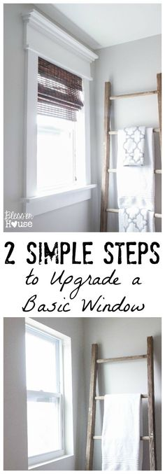 2 Simple Steps to Upgrade a Basic Window | Bless'er House Living Spaces, Living Room, Ladder Decor, Home Improvement, Modern, House, Outdoor, Ideas, Furniture