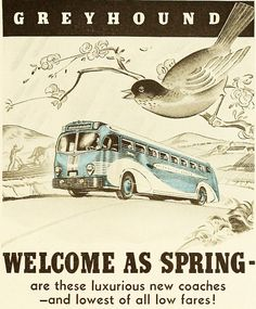 A vintage Greyhound bus was as welcome as spring!  1930's vintage ad