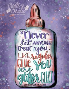 Glitter glue craft quote Don't you just love this inspirational quote for crafters? Share this w