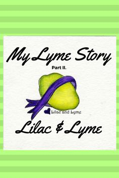 My Lyme Disease Diagnosis Story Part 2 ~ The story of how my Chronic Fatigue Syndrome and Fibromyalgia turned out to be LYME disease.