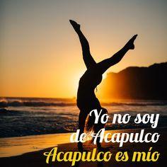 Yo no soy de #Acapulco, Acapulco es mio! Amas Acapulco? Comparte!