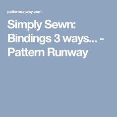 Simply Sewn: Bindings 3 ways... - Pattern Runway