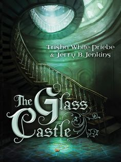 The Glass Castle by Trisha Priebe, Jerry B. Jenkins - March 1st 2016 by Shiloh Run Press