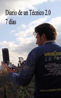 Diario de un Técnico 2.0, siete días http://www.bubok.es/libros/224773/Diario-de-un-Tecnico-20-siete-dias