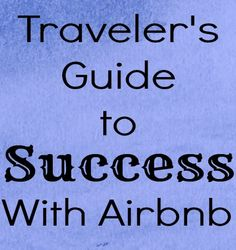 Have you ever used Airbnb to book lodgings for your travels? Here's our advice!