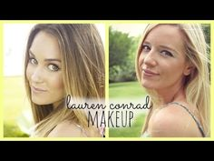 Lauren Conrad Inspired Makeup
