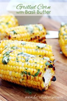 If you& never tried grilling corn, you& definitely missing out! It& my absolute favorite way to enjoy fresh corn. Not only is the corn itself amazing, Summer Grilling Recipes, Summer Recipes, Grilling Corn, Grilling Tips, Vegetable Dishes, Vegetable Recipes, Basil Butter Recipe, Buttered Corn, Corn Recipes