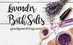 Make your own Lavender Bath Salts