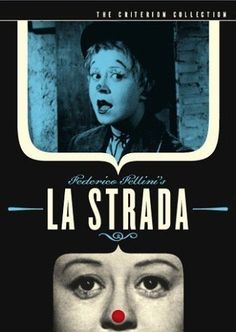La Strada (1954) In this restored special edition of Italian auteur Federico Fellini's powerful rumination on love and hate, gentle Gelsomina is sold by her mother to a bullying circus performer, only to have a clown win her heart and ignite a doomed love triangle. Anthony Quinn, Giulietta Masina, Richard Basehart...TS foreign/drama