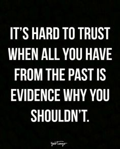 "16 Quotes For When You Cheated And Want To Reconnect With Your Partner ""It's hard to trust when all you have from the past is evidence why you shouldn't. Wisdom Quotes, True Quotes, Quotes To Live By, Motivational Quotes, Inspirational Quotes, My Past Quotes, Quotes Quotes, Truth Hurts Quotes, Bullshit Quotes"