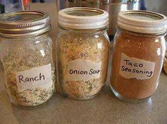 Make your own Ranch, Dry Onion Soup Mix and Taco Seasoning and store in small mason jars Recipe