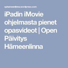 iPadin iMovie ohjelmasta pienet opasvideot | Open Päivitys Hämeenlinna Wordpress, Ipad, Language, Classroom, Education, Learning, Digital, Class Room, Studying