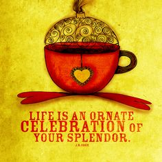 Steam curls from a hot cup of coffee, dancing through the air. Life is an ornate celebration of your splendor! Remember that! What my #Coffee says to me December 8th. Seasons Brewings to all!